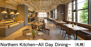 Northern Kitchen~All Day Dining~[札幌]